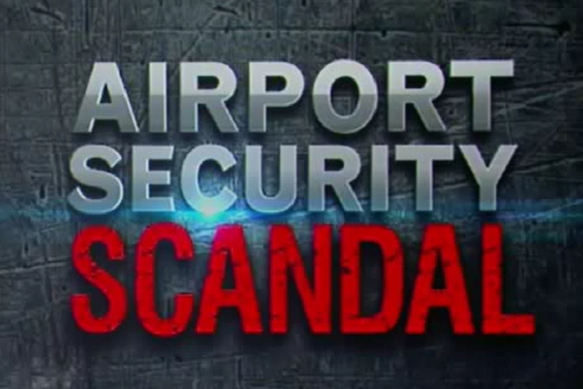 Airport Security Scandal
